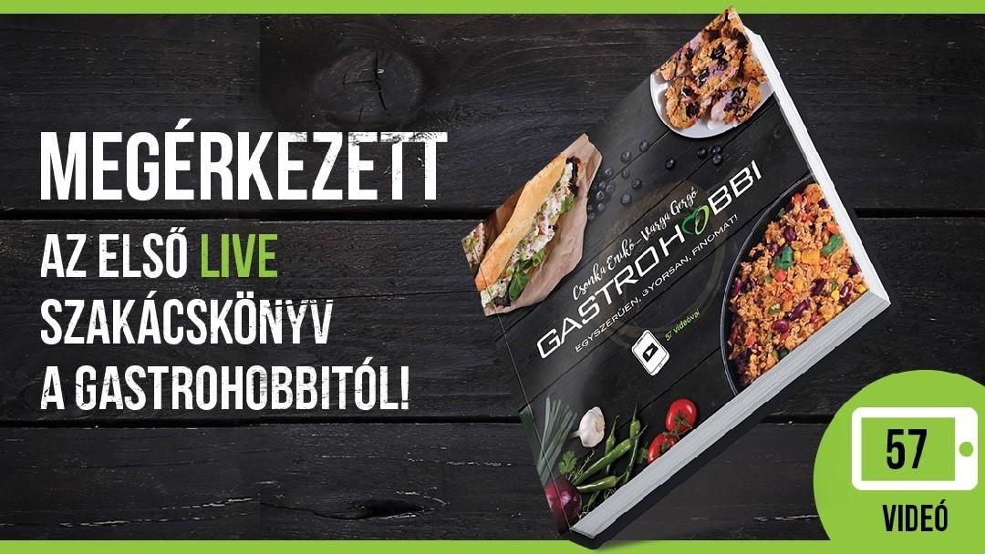GastroHobbi – Egyszerűen, gyorsan, finomat! – Már könyvben is