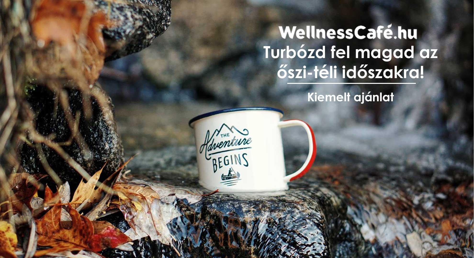 WellnessCafé – Turbózd fel magad az őszi-téli időszakra!