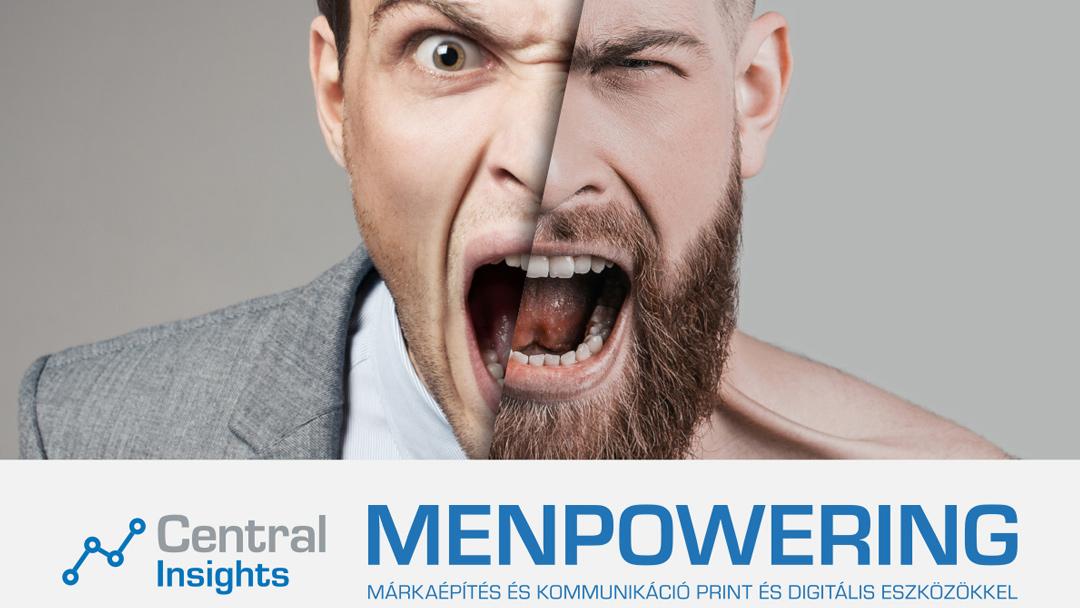 Central Insights: Menpowering – márkaépítés és kommunikáció print és digitális eszközökkel