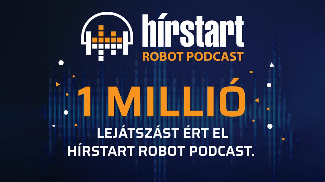 Egymillió lejátszásnál tart a Hírstart Robot Podcastja